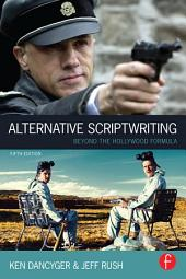 Alternative Scriptwriting: Beyond the Hollywood Formula, Edition 5