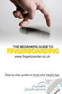 The Beginners Guide to Fingerboarding  Tricks and Tips PDF