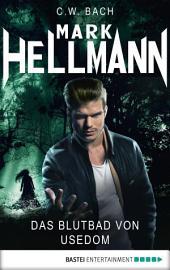 Mark Hellmann 04: Das Blutbad von Usedom