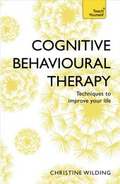 Cognitive Behavioural Therapy (CBT): Evidence-based, goal-oriented self-help techniques: a practical CBT primer