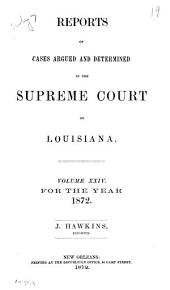 Reports of Cases Argued and Determined in the Supreme Court of Louisiana: Volume 24