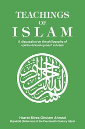 Teachings of Islam: A discussion on the philosophy of spiritual development in Islam