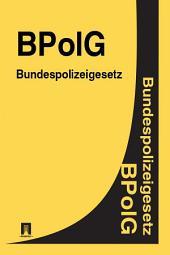 Bundespolizeigesetz - BPolG