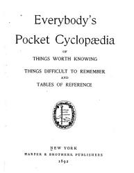 Everybody s Pocket Cyclop  dia of Things Worth Knowing  Things Difficult to Remember  and Tables of Reference PDF