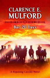 Bar-20 Days: A Hopalong Cassidy Novel