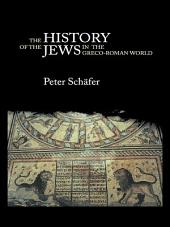 The History of the Jews in the Greco-Roman World: The Jews of Palestine from Alexander the Great to the Arab Conquest, Edition 2