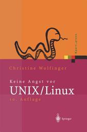 Keine Angst vor UNIX/Linux: Ein Lehrbuch für Ein und Umsteiger in UNIX (Solaris, HP-UX, AIX, ...) und Linux, Ausgabe 10