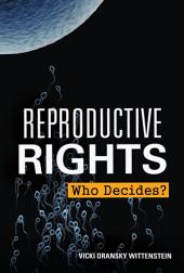 Reproductive Rights: Who Decides?