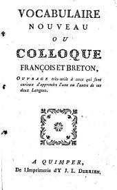 Vocabulaire nouveau ou Colloque François et Breton: Ouvrage très-utile à ceux qui sont curieux d'apprendre l'une ou l'autre de ces deux Langues