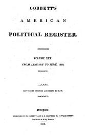 Cobbett's Political Register: V.[1] American, Or V.30 English ...