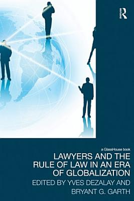 Lawyers and the Rule of Law in an Era of Globalization PDF
