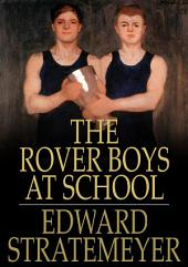 The Rover Boys at School: The Cadets of Putnam Hall