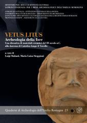 Vetus Litus. Archeologia della foce. Una discarica di materiali ceramici del III secolo a.C. alla darsena di Cattolica lungo il Tavollo