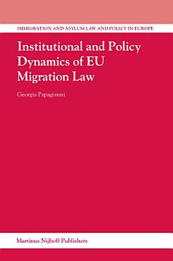 Institutional and Policy Dynamics of EU Migration Law PDF
