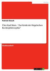 """Über Karl Marx - """"Zur Kritik der Hegelschen Rechtsphilosophie"""""""