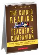 The Guided Reading Teacher's Companion
