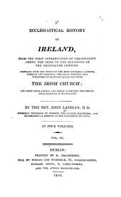 An Ecclesiastical History of Ireland: From the First Introduction of Christianity Among the Irish, to the Beginning of the Thirteenth Century : Compiled from the Works of the Most Esteemed Authors ... who Have Written and Published on Matters Connected with the Irish Church; and from Irish Annals and Other Authentic Documents Still Existing in Manuscript, Volume 3