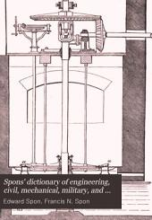 Spons' Dictionary of Engineering, Civil, Mechanical, Military, and Naval: Volume 6