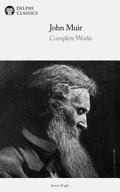 Delphi Complete Works of John Muir US (Illustrated)
