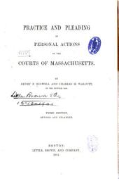 Practice and Pleading in Personal Actions in the Courts of Massachusetts