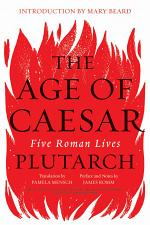 The Age of Caesar: Five Roman Lives