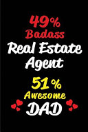 49% Badass Real Estate Agent 51% Awesome Dad