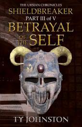 Shieldbreaker: Episode 3: Betrayal of the Self