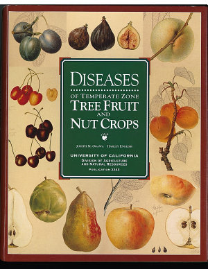 Diseases of Temperate Zone Tree Fruit and Nut Crops