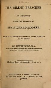 The Silent Preacher; Or, A Selection from the Writings of Mr. Richard Hooker