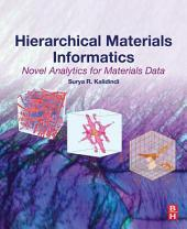 Hierarchical Materials Informatics: Novel Analytics for Materials Data
