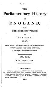 "The Parliamentary History of England, from the Earliest Period to the Year 1803: From which Last-mentioned Epoch it is Continued Downwards in the Work Entitled, ""The Parliamentary Debates""."