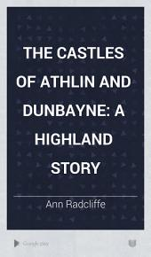 The Castles of Athlin and Dunbayne: A Highland Story
