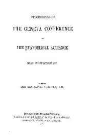 Proceedings of the Geneva Conference of the Evangelical Alliance, Held in September 1861
