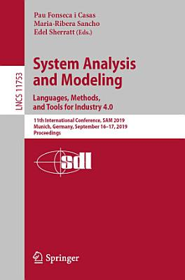 System Analysis and Modeling  Languages  Methods  and Tools for Industry 4 0 PDF