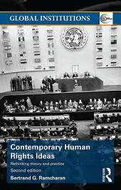 Contemporary Human Rights Ideas: Rethinking theory and practice, Edition 2