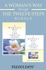 A Woman's Way through the Twelve Steps & A Woman's Way through the Twelve Steps Wo