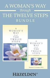 A Woman's Way through the Twelve Steps & A Woman's Way through the Twelve Steps Wo: A Women's Recovery Collection from Stephanie Covington