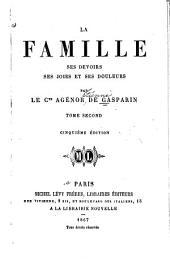La famille ses devoirs: ses joies et ses douleurs, Volume2