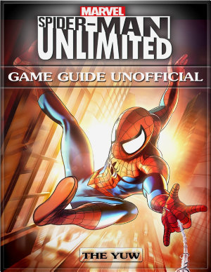 Marvel Spider man Unlimited Game Guide Unofficial