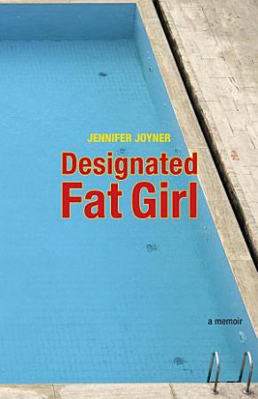 Designated Fat Girl PDF