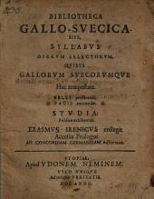 Bibliotheca Gallo-Suecica. Sive, Syllabus Operum Selectorum, Quibus Gallorum Suecorumque ... Studia: Publice exhibentur: Accessit Prologus Ad Concordiam Germanicam Adhortatio