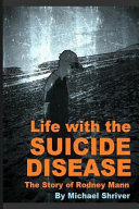 Life with the Suicide Disease