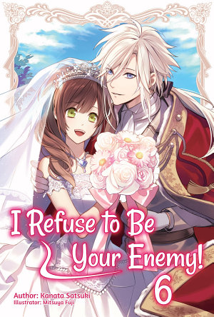 I Refuse to Be Your Enemy  Volume 6