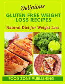 Delicious Gluten Free Weight Loss Recipes PDF