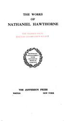 The Works of Nathaniel Hawthorne: Our old home. English note-books, I