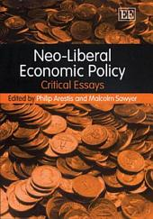 Neo-liberal Economic Policy: Critical Essays