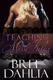 Teaching Miss Julia (Alpha Male/Virgin Erotic Romance)