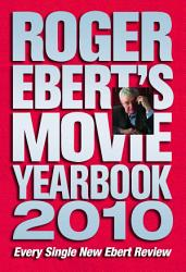 Roger Ebert S Movie Yearbook 2010 Book PDF