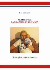 Alzheimer - La mia miglior amica