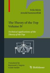 The Theory of the Top. Volume IV: Technical Applications of the Theory of the Top